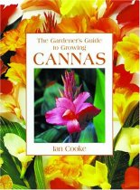 The Gardener's Guide to Growing Cannas (Gardener's Guide to Growing Series)