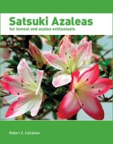 Satsuki Azaleas for Bonsai and Azalea Enthusiasts