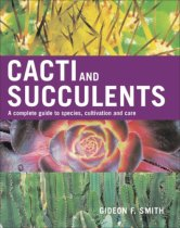 Cacti and Succulents: A Complete Guide to Species, Cultivation and Care