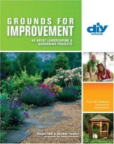 Grounds for Improvement (DIY): 40 Great Landscaping & Gardening Projects (Diy Network)