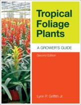 Tropical Foliage Plants: A Grower's Guide