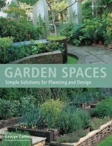 Garden Spaces: Simple Solutions for Planning and Design