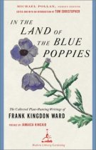 In the Land of the Blue Poppies: The Collected Plant-Hunting Writings of Frank Kingdon Ward