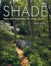Shade: Ideas and Inspiration for Shady Gardens