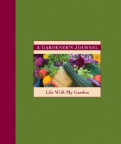 A Gardener's Journal: Life with My Garden