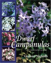 Dwarf Campanulas: And Associated Genera